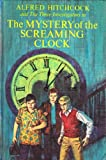 Alfred Hitchcock and The Three Investigators in The MYSTERY of the SCREAMING CLOCK (Volume 9)