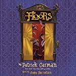 Floors (       UNABRIDGED) by Patrick Carman Narrated by Jesse Bernstein