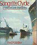 Song of the Clyde: A History of Clyde Shipbuilding