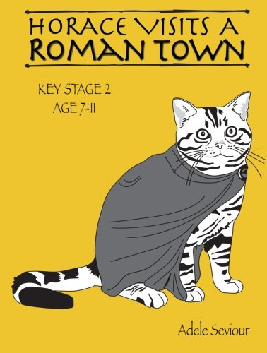Horace Visits a Roman Town (Horace Helps Learn English Series) (Volume 2)