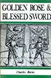 Golden rose and blessed sword: papal gifts to Scottish monarchs (0900243198) by Burns, Charles