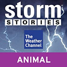 Storm Stories: Weather Dog Radio/TV Program  Narrated by Jim Cantore