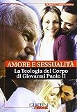 Amore e sessualità. La teologia del corpo di Giovanni Paolo II