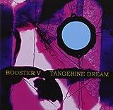 Booster V by Tangerine Dream [Music CD]