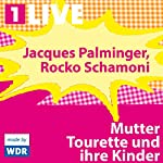Mutter Tourette und ihre Kinder | Jacques Palminger,Rocko Schamoni