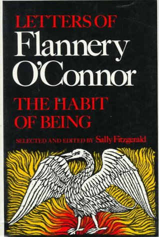 The Habit of Being: Letters of Flannery O'Connor, FLANNERY O'CONNOR
