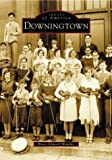 img - for Downingtown (PA) (Images of America) book / textbook / text book