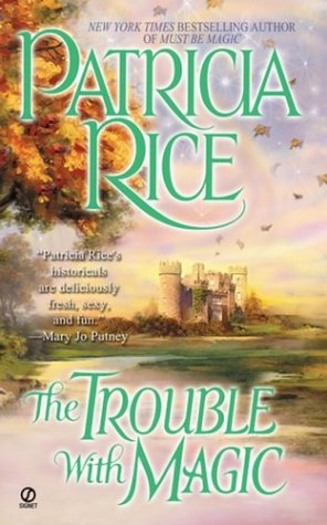 The Trouble With Magic, Patricia  Rice