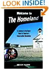 Welcome to the Homeland: A Journey to the Rural Heart of America's Conservative Revolution