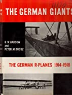 The German Giants (The Story of the R-Planes…