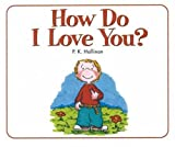 How Do I Love You? (0824941470) by Hallinan, P. K.