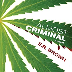 Almost Criminal: A Novel | [E.R. Brown]