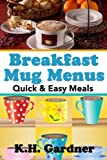 Breakfast Mug Menus: Quick & Easy Meals for Everyone