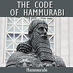 The Code of Hammurabi |  Hammurabi