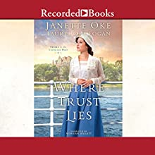 Where Trust Lies: Return to the Canadian West, Book 2 (       UNABRIDGED) by Janette Oke, Laurel Logan Narrated by Morgan Hallett