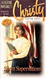 SILENT SUPERSTITIONS (Christy series)