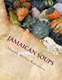 Jamaican Soups: How to cook Jamaican Soups