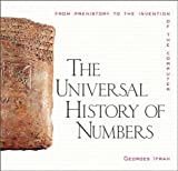 img - for The Universal History of Numbers: From Prehistory to the Invention of the Computer book / textbook / text book