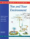You and Your Environment (Discovery Science Series)