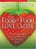 When Food Is Food and Love Is Love: A Step-by-Step Spiritual Program to Break Free from Emotional Eating