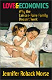 img - for Love and Economics: Why the Laissez-Faire Family Doesn't Work book / textbook / text book