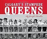 Calgary's Stampede Queens