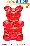 Gummi Bears Should Not Be Organic: An...