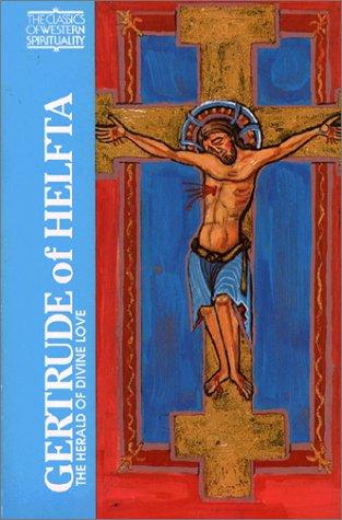 Gertrude of Helfta: The Herald of Divine Love (Classics of Western Spirituality), Margaret Winkworth