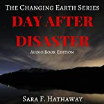 Day After Disaster: The Changing Earth Series | Sara F. Hathaway