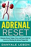 Adrenal Diet: Adrenal Reset: Eliminate Chronic Fatigue, Stress and Excess Belly Fat Forever by Following the Adrenal Fatigue Diet (Recipes for Hormone Balance, Stress Relief, Weight Loss, and Energy)