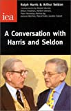 A Conversation With Harris & Seldon (Occasional Paper, 116) (0255364989) by Harris, Ralph