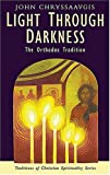 Light Through Darkness: The Orthodox Tradition (Traditions of Christian Spirituality)