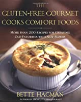 The Gluten-Free Gourmet Cooks Comfort Foods: Creating Old Favorites with the Flours from Holt Paperbacks