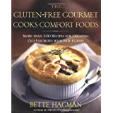 The Gluten-Free Gourmet Cooks Comfort Foods: Creating Old Favorites with the New Floursby Bette Hagman