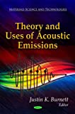 img - for Theory and Uses of Acoustic Emissions (Materials Science and Technologies) book / textbook / text book