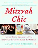 img - for MitzvahChic: How to Host a Meaningful, Fun, Drop-Dead Gorgeous Bar or Bat Mitzvah by Greenberg, Gail Anthony (2006) Paperback book / textbook / text book