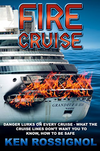fire-cruise-danger-lurks-on-every-voyage-what-the-cruise-lines-dont-want-you-to-know-how-to-be-safe-