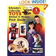 Schroeder's Collectible Toys Antique to Modern Price Guide by Sharon Huxford and Bob Huxford
