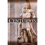Centurion ~ L.D. Alford