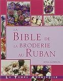 La Bible de la Broderie au Ruban