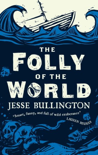 Jesse Bullington - The Folly of the World (English Edition)