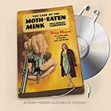 The Case of the Moth-Eaten Mink: Perry Mason, Book 39 Audiobook by Erle Stanley Gardner Narrated by Alexander Cendese