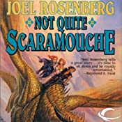 Not Quite Scaramouche: Guardians of the Flame, Book 9 | Joel Rosenberg