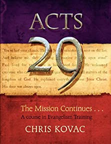 Acts 29, The Mission Continues . . . A Course in Sharing Your Faith