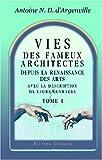 echange, troc Antoine Nicolas Dézallier d\'Argenville - Vies des fameux architectes, depuis la Renaissance des Arts, avec la description de leurs ouvrages: Tome 1