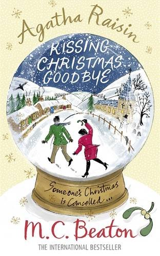 Kissing Christmas Goodbye (Agatha Raisin, #18)