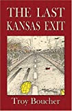 img - for The Last Kansas Exit book / textbook / text book