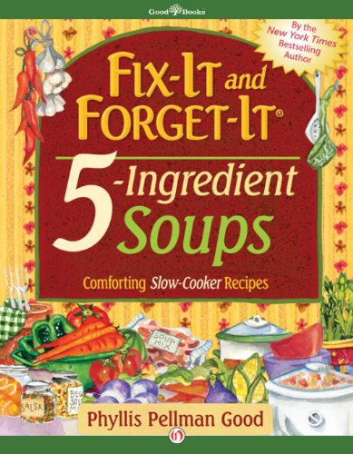 Fix-It and Forget-It 5-Ingredient Soups by Phyllis Pellman Good