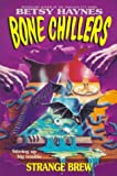 Strange Brew (Bone Chillers No. 5) (0061062995) by Haynes, Betsy