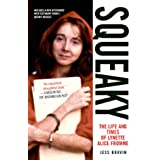 Squeaky: The Life and Times of Lynette Alice Fromme ~ Jess Bravin